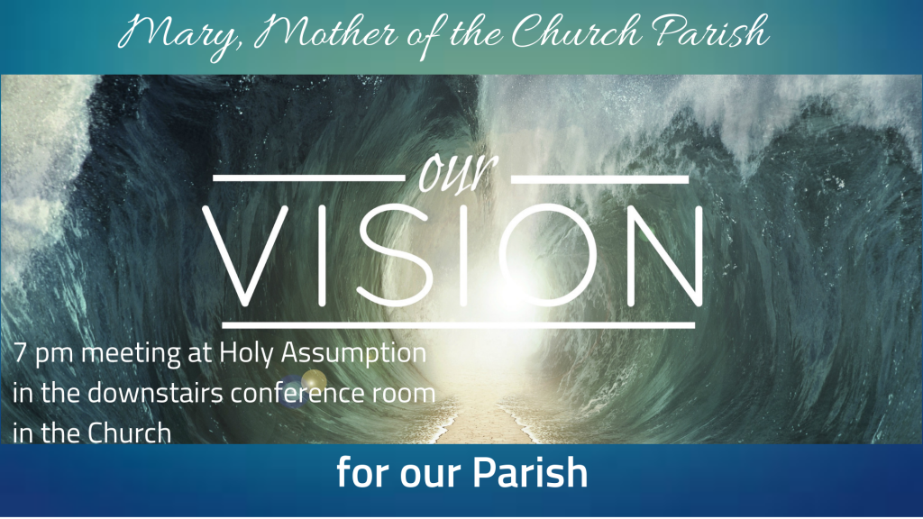 7 pm meeting on the Vision for Our Parish at Holy Assumption