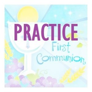 6 - 7 pm 1st Eucharist Practice in the church