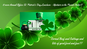 12 Noon Annual Office Staff St. Patrick's Day Luncheon in the Upstairs Conference Room