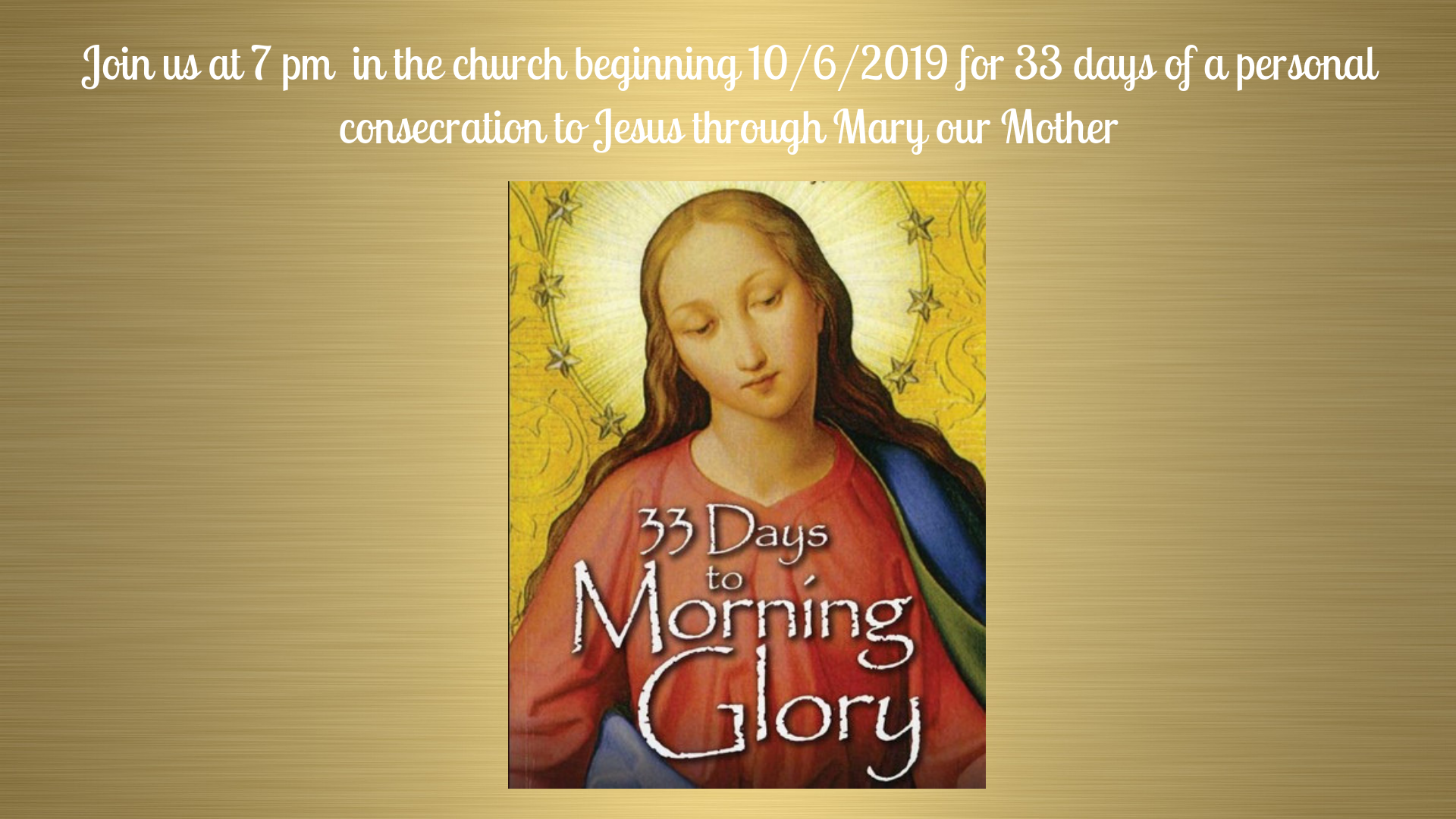 7 - 8pm Consecration to Jesus through Mary