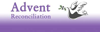 Advent Reconciliation Services –  December 17th & 18th