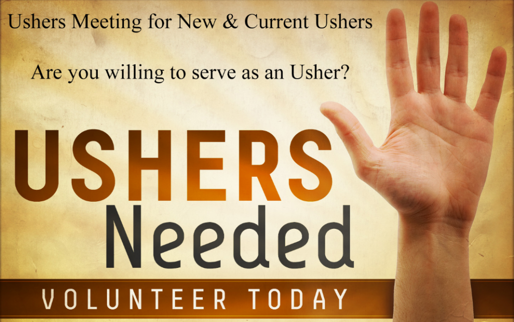 7:00 pm Meeting for all Ushers in the upstairs conference room